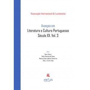 Avanços em Literatura e Cultura Portuguesas Século XX. Vol. 3