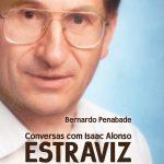 Conversas com Isaac Alonso Estraviz
