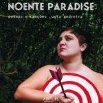 Noente Paradise. Poemas e canções