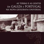 As terras e as gentes da Galiza e Portugal na Nova Geografia Universal